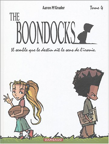 The Boondocks, Tome 4 : Il semble que le destin ait le sens de l'ironie
