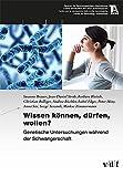 Wissen können, dürfen, wollen?: Genetische Untersuchungen während der Schwangerschaft (TA-Swiss)