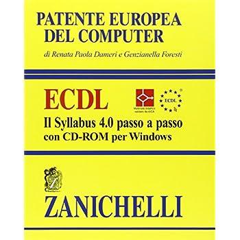 Patente Europea Del Computer. Ecdl. Il Syllabus 4.0 Passo A Passo. Con Cd-Rom