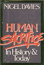 Human Sacrifice in History and Today by Nigel Davies (1981-02-05)