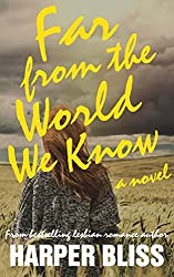 Far from the World We Know: A Lesbian Romance Novel (English Edition)