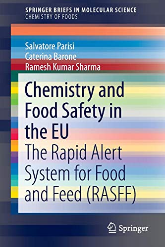 Chemistry and Food Safety in the EU: The Rapid Alert System for Food and Feed (RASFF) (SpringerBriefs in Molecular Science) -