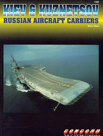 Kiev and Kuznetsov: Russian Aircraft Carriers (Firepower Pictorials S.) por Barry Dean