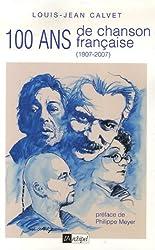 Cent ans de chanson française : 1907-2007