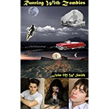 Running With Zombies by John M W Smith (2015-03-11)