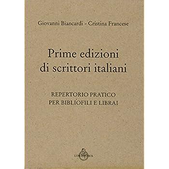 Prime Edizioni Italiane. Repertorio Pratico Per Bibliofili E Librai