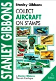 Collect Aircraft on Stamps (Stanley Gibbons Thematic Catalogue)