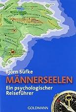 Männerseelen: Ein psychologischer Reiseführer hier kaufen