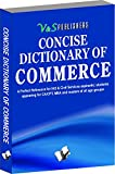 Concise Dictionary of Commerce: Important Terms Used In Trade and Commerce and Their Accurate Explanation