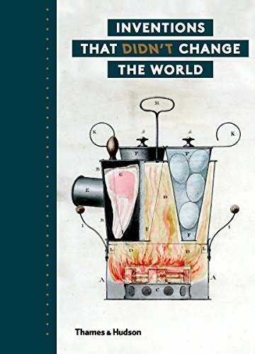 Inventions that Didn\'t Change the World (English Edition)