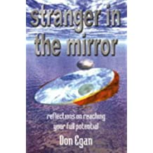 Stranger in the Mirror: Reflections on Reaching Your Full Potential