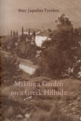 Making a Garden on a Greek Hillside por Mary Jaqueline Tyrwhitt