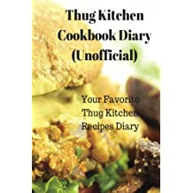 Thug Kitchen Cookbook Diary(Unofficial): Your Favorite Thug Kitchen Recipes Diary