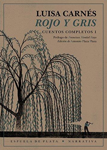 Rojo y gris: Cuentos completos I (Narrativa) por Luisa Carnés