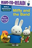 Miffy and the Band (Miffys Adventures Big and Small: Ready to Read, Ready to Go!)