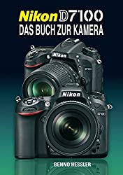 Nikon D7100: Das Buch zur Kamera