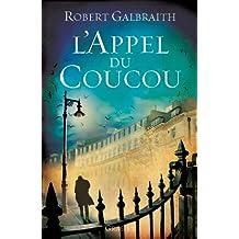 L'Appel du Coucou : traduit de l'anglais par François Rosso (Grand Format) (French Edition)