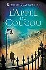 L'Appel du Coucou : traduit de l'anglais par François Rosso (Grand Format) par Galbraith