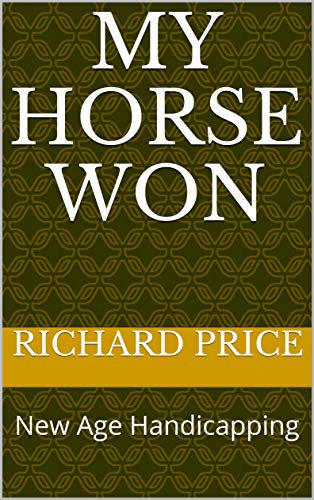 My Horse Won: New Age Handicapping (My Horse Won Second Edition Book 2) (English Edition) - Belmont Cup