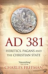 AD 381: Heretics, Pagans and the Christian State