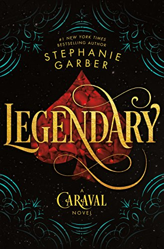 Read Pdf Legendary A Caraval Novel Stephanie Garber