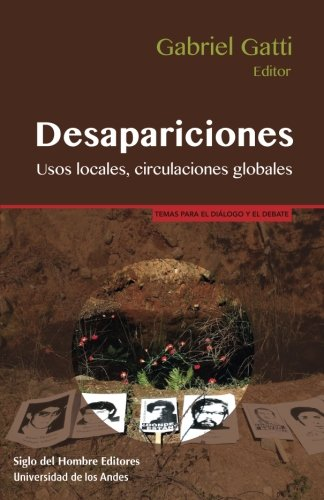 Desaparaciones: Usos locales, circulaciones globales