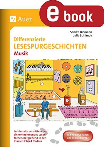 Differenzierte Lesespurgeschichten Musik: Lerninhalte vermitteln und sinnentnehmendes Lesen fächerübergreifend in den Klassen 2 bis 4 fördern (Lesespurgeschichten Grundschule)