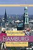 Aufgewachsen in Hamburg in den 60er & 70er Jahren - Sandra Goetz