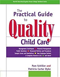 The Practical Guide to Quality Child Care (Gryphon House) by Pam Schiller (2004-08-19)