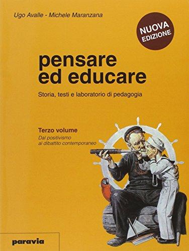 Pensare ed educare. Storia, testi e laboratorio di pedagogia. Per le Scuole superiori: 3