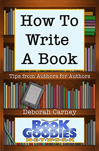 how-to-write-a-book-tips-from-authors-for-authors-about-writing-and-publishing-english-edition