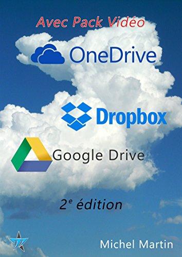 Le Cloud enfin expliqué 2e édition avec Pack vidéo: Dropbox, Google Drive et OneDrive par Michel Martin