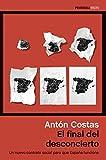 El final del desconcierto: Un nuevo contrato social para que España funcione (ATALAYA)