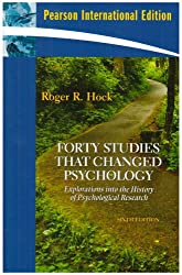 Forty Studies That Changed Psychology: Explorations Into the History of Psychological Research. Roger R. Hock