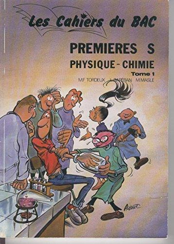 Les Cahiers du bac - Physique Chimie Première S Tome 1