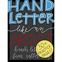 Hand Letter Like An Artist: Brush Lettering AND Faux Calligraphy (English Edition)