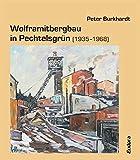 Wolframitbergbau in Pechtelsgrün