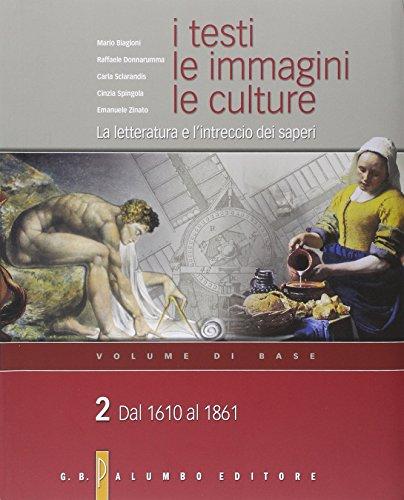 I testi, le immagini, le culture. La letteratura e l'intreccio dei saperi. Per le Scuole superiori: 2