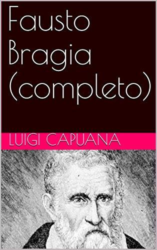 Fausto Bragia (completo) (Italian Edition) eBook: Luigi Capuana ...