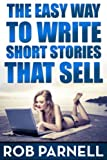 The Easy Way to Write Short Stories That Sell