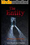 The Entity (Volume 1) (Franklin Kendrick's The Entity)