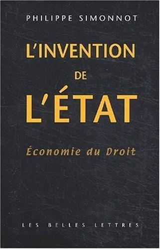 L'Invention de L'Etat: Economie Du Droit (Romans, Essais, Poesie, Documents) par Philippe Simonnot