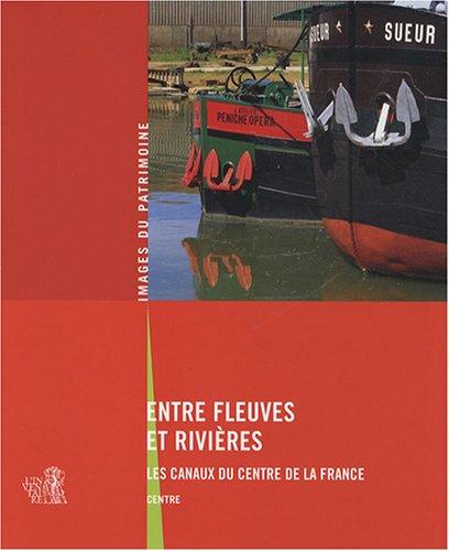 Entre fleuves et rivières : Les canaux du centre de la France