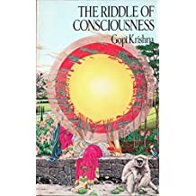 The Riddle of Consciousness