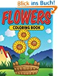 Flowers - Coloring Book: Coloring Boo...