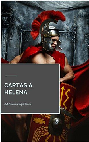 CARTAS A HELENA por Juan Manuel Fernández-Rufete Blanco