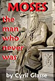 MOSES The Man Who Never Was