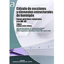Cálculo de secciones y elementos estructurales de hormigón : casos prácticos adaptados a la EHE-08 (Académica)