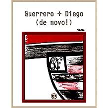 """Guerrero + Diego (de novo!) (Coleção """"Campanha do Flamengo no Brasileirão 2017"""" Livro 11) (Portuguese Edition)"""