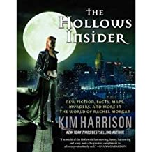 [(The Hollows Insider: New Fiction, Facts, Maps, Murders, and More in the World of Rachel Morgan)] [Author: Kim Harrison] published on (September, 2013)